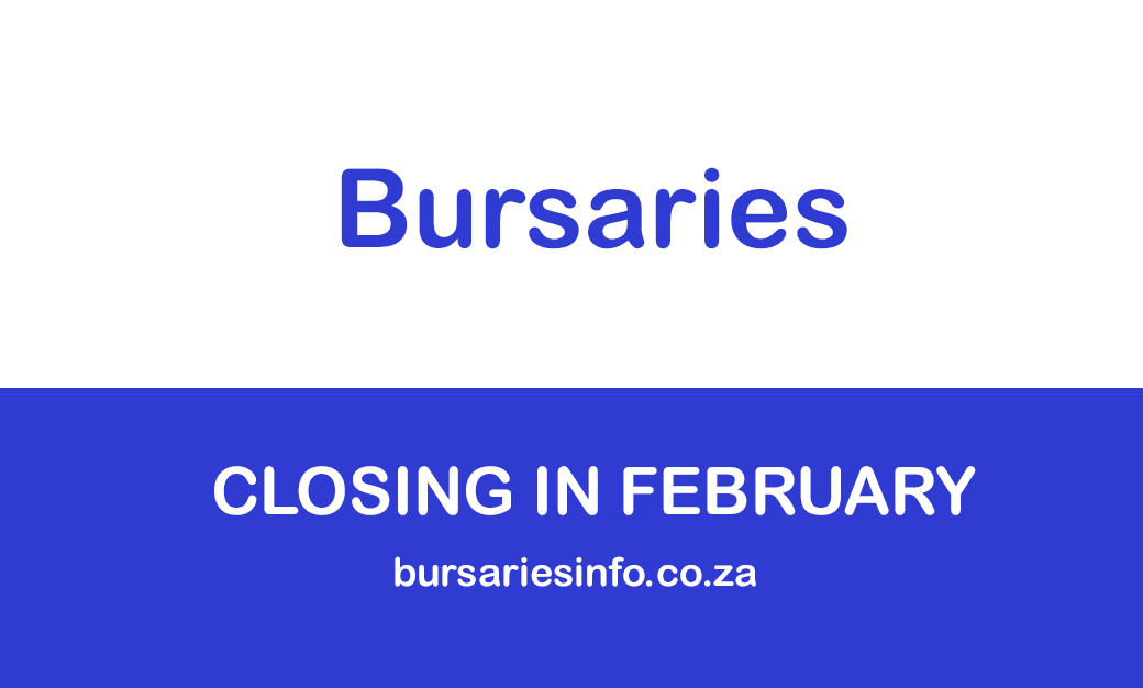 2021 BURSARIES CLOSING IN FEBRUARY 2021