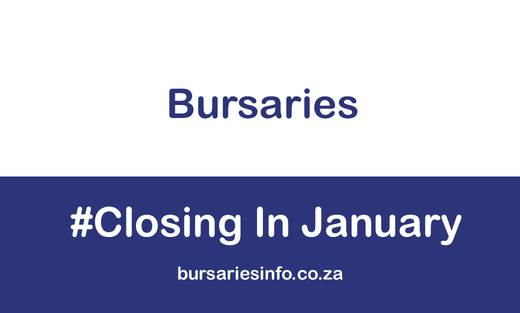 LIST OF BURSARIES CLOSING IN JANUARY 2021