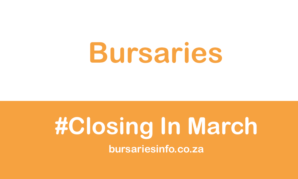 BURSARIES CLOSING IN MARCH 2021